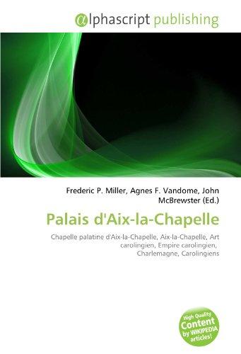 9786132692092: Palais d'Aix-la-Chapelle (French Edition)
