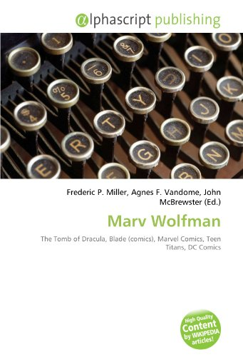 9786132702821: Marv Wolfman: The Tomb of Dracula, Blade (comics), Marvel Comics, Teen Titans, DC Comics