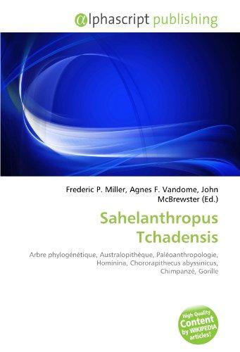 9786132704177: Sahelanthropus Tchadensis (French Edition)