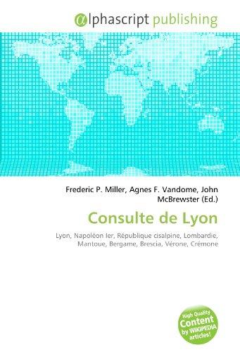 9786132717832: Consulte de Lyon: Lyon, Napoléon Ier, République cisalpine, Lombardie, Mantoue, Bergame, Brescia, Vérone, Crémone