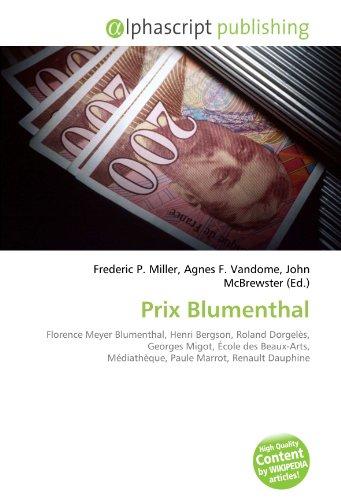 9786132737502: Prix Blumenthal: Florence Meyer Blumenthal, Henri Bergson, Roland Dorgelès, Georges Migot, École des Beaux-Arts, Médiathèque, Paule Marrot, Renault Dauphine