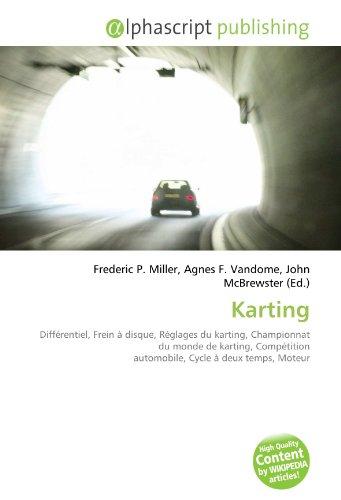 9786132740250: Karting: Différentiel, Frein à disque, Réglages du karting, Championnat du monde de karting, Compétition automobile, Cycle à deux temps, Moteur