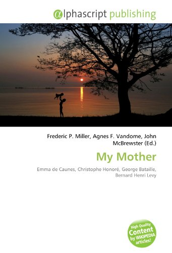 9786132741448: My Mother: Emma de Caunes, Christophe Honoré, George Bataille, Bernard Henri Levy
