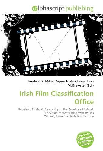 9786132747235: Irish Film Classification Office: Republic of Ireland, Censorship in the Republic of Ireland, Television content rating systems, Iris Oifigiúil, Baise-moi, Irish Film Institute