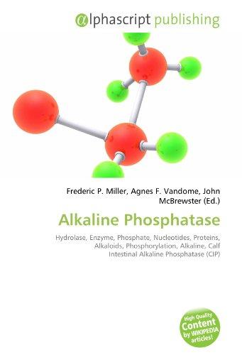 9786132770677: Alkaline Phosphatase: Hydrolase, Enzyme, Phosphate, Nucleotides, Proteins, Alkaloids, Phosphorylation, Alkaline, Calf Intestinal Alkaline Phosphatase (CIP)