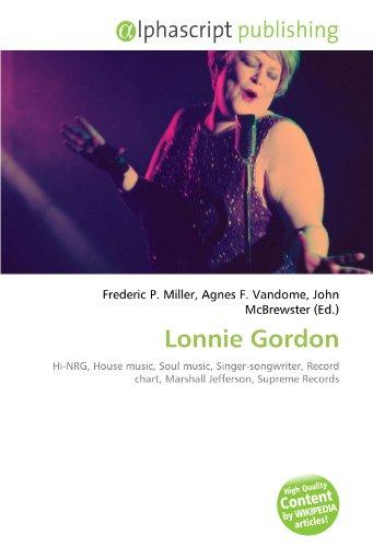 9786132773333: Lonnie Gordon: Hi-NRG, House music, Soul music, Singer-songwriter, Record chart, Marshall Jefferson, Supreme Records