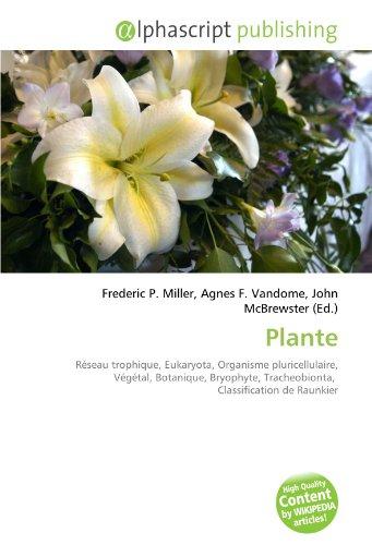9786132789440: Plante: Réseau trophique, Eukaryota, Organisme pluricellulaire, Végétal, Botanique, Bryophyte, Tracheobionta, Classification de Raunkier