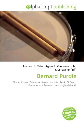 9786132794536: Bernard Purdie: Charles Kynard, Drummer, Session musician,Funk, Gil Scott-Heron, Aretha Franklin, Hummingbird (band)