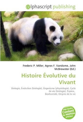 9786132811509: Histoire Évolutive du Vivant: Biologie, Évolution (biologie), Organisme (physiologie), Cycle de vie (biologie), Espèce, Biodiversité, Origine de la vie