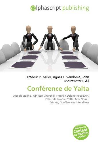 9786132817136: Conférence de Yalta: Joseph Staline, Winston Churchill, Franklin Delano Roosevelt, Palais de Livadia, Yalta, Mer Noire, Crimée, Conférences interalliées