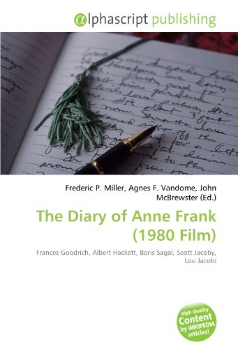 9786132817518: The Diary of Anne Frank (1980 Film): Frances Goodrich, Albert Hackett, Boris Sagal, Scott Jacoby, Lou Jacobi