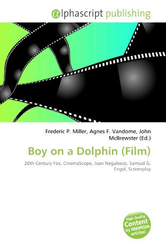 9786132820976: Boy on a Dolphin (Film): 20th Century Fox, CinemaScope, Jean Negulesco, Samuel G. Engel, Screenplay