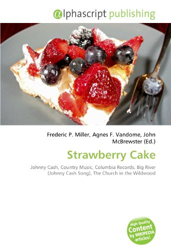 9786132827364: Strawberry Cake: Johnny Cash, Country Music, Columbia Records, Big River (Johnny Cash Song), The Church in the Wildwood
