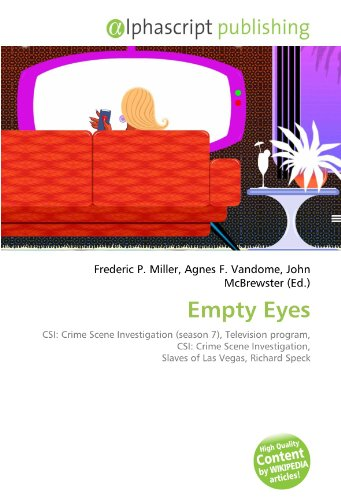 9786132833211: Empty Eyes: CSI: Crime Scene Investigation (season 7), Television program, CSI: Crime Scene Investigation, Slaves of Las Vegas, Richard Speck