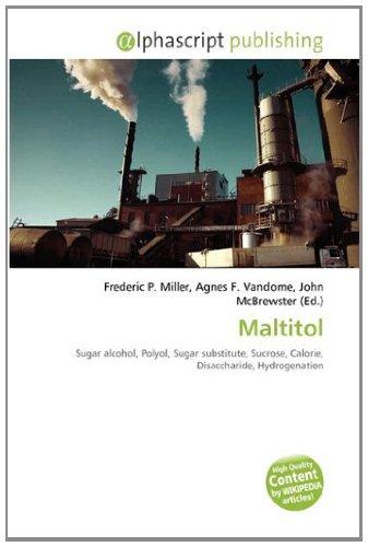 9786132833600: Maltitol: Sugar alcohol, Polyol, Sugar substitute, Sucrose, Calorie, Disaccharide, Hydrogenation