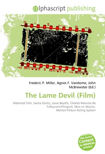 9786132839367: The Lame Devil (Film): Historical Film, Sacha Guitry, Louis Beydts, Charles Maurice de Talleyrand-Périgord, Mise en Abyme, Motion Picture Rating System