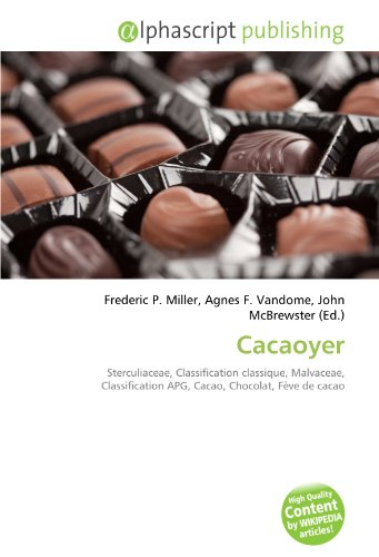 9786132858672: Cacaoyer: Sterculiaceae, Classification classique, Malvaceae, Classification APG, Cacao, Chocolat, F�ve de cacao