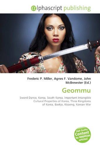 9786132859686: Geommu: Sword Dance, Korea, South Korea, Important Intangible Cultural Properties of Korea, Three Kingdoms of Korea, Baekje, Kisaeng, Korean War