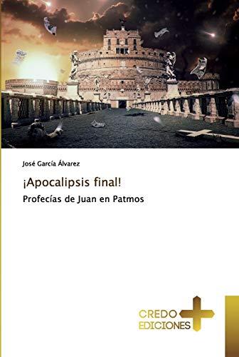 Apocalipsis final! (Paperback): Jose Garcia Alvarez
