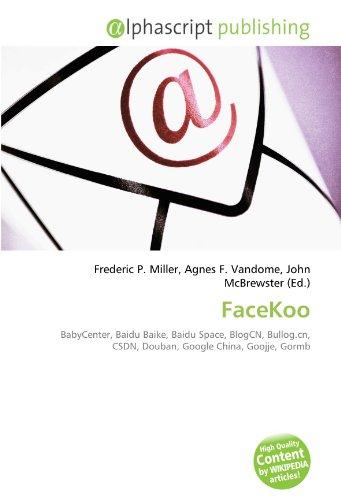 9786132886255: FaceKoo: BabyCenter, Baidu Baike, Baidu Space, BlogCN, Bullog.cn, CSDN, Douban, Google China, Goojje, Gormb