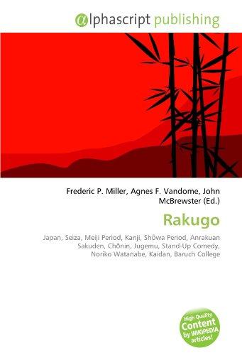 9786132892355: Rakugo: Japan, Seiza, Meiji Period, Kanji, Shōwa Period, Anrakuan Sakuden, Chōnin, Jugemu, Stand-Up Comedy, Noriko Watanabe, Kaidan, Baruch College