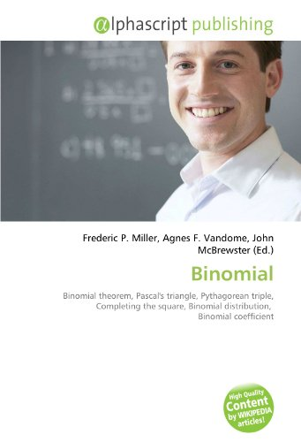 9786132897466: Binomial: Binomial theorem, Pascal's triangle, Pythagorean triple, Completing the square, Binomial distribution, Binomial coefficient