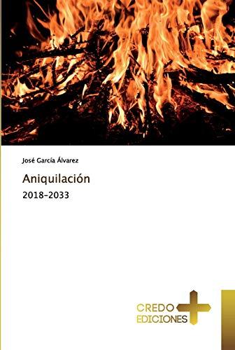Aniquilacion (Paperback): Jose Garcia Alvarez
