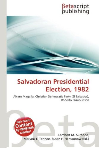 SALVADORAN PRESIDENTIAL ELECTION, 1982: LAMBERT M. TENNOE,