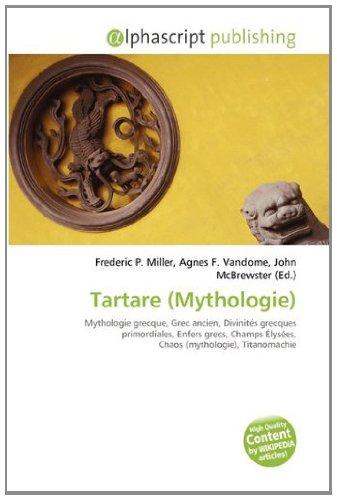 9786133593855: Tartare (Mythologie): Mythologie grecque, Grec ancien, Divinités grecques primordiales, Enfers grecs, Champs Élysées, Chaos (mythologie), Titanomachie