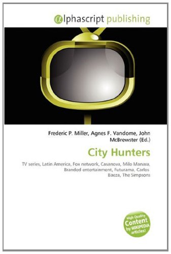 9786133600218: City Hunters: TV series, Latin America, Fox network, Casanova, Milo Manara, Branded entertainment, Futurama, Carlos Baeza, The Simpsons