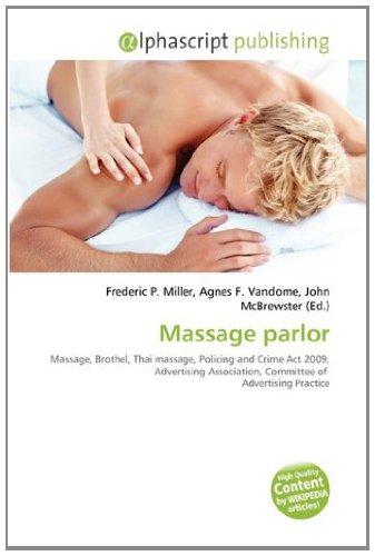 9786133610262: Massage parlor: Massage, Brothel, Thai massage, Policing and Crime Act 2009, Advertising Association, Committee of Advertising Practice