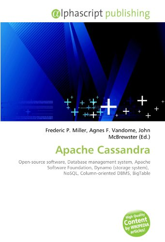 9786133614123: Apache Cassandra: Open-source software, Database management system, Apache Software Foundation, Dynamo (storage system), NoSQL, Column-oriented DBMS, BigTable