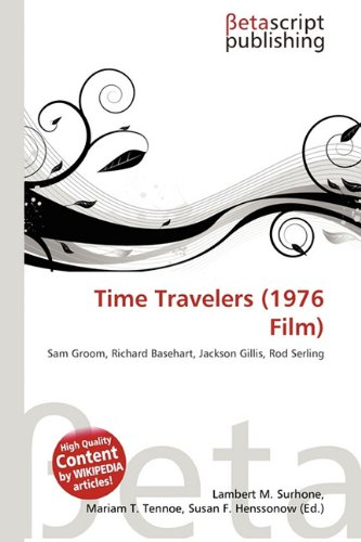 9786133695054: Time Travelers (1976 Film)