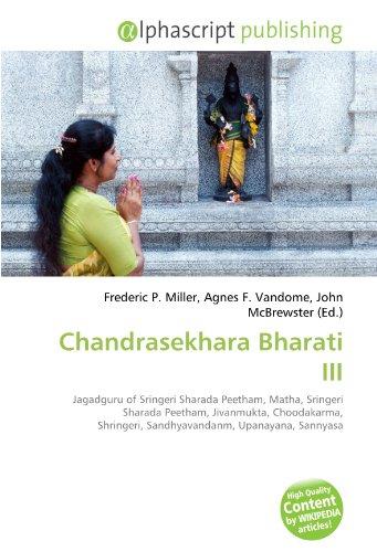 9786133716179: Chandrasekhara Bharati III: Jagadguru of Sringeri Sharada Peetham, Matha, Sringeri Sharada Peetham, Jivanmukta, Choodakarma, Shringeri, Sandhyavandanm, Upanayana, Sannyasa
