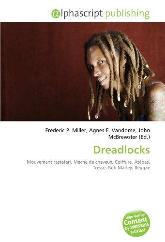 9786133719514: Dreadlocks: Mouvement rastafari, Mèche de cheveux, Coiffure, Atébas, Tresse, Bob Marley, Reggae