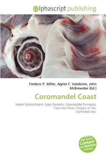 9786133726390: Coromandel Coast: Indian Subcontinent, Cape Comorin, Coromandel Peninsula, False Divi Point, Periplus of the Erythræan Sea.