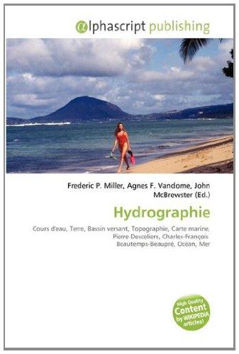 9786133732582: Hydrographie: Cours d'eau, Terre, Bassin versant, Topographie, Carte marine, Pierre Desceliers, Charles-François Beautemps-Beaupré, Océan, Mer
