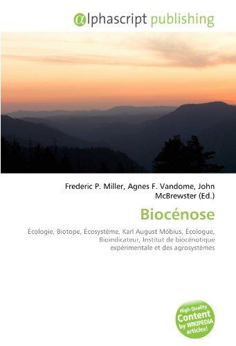 9786133740303: Bioc�nose: �cologie, Biotope, �cosyst�me, Karl August M�bius, �cologue, Bioindicateur, Institut de bioc�notique exp�rimentale et des agrosyst�mes