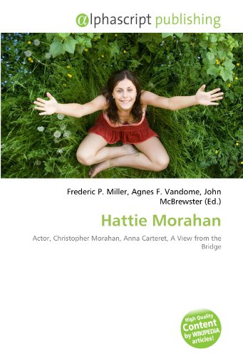 9786133745100: Hattie Morahan: Actor, Christopher Morahan, Anna Carteret, A View from the Bridge