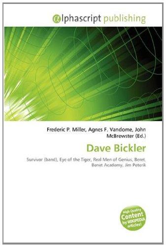 9786133748156: Dave Bickler: Survivor (band), Eye of the Tiger, Real Men of Genius, Beret, Benet Academy, Jim Peterik