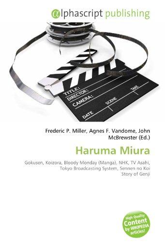 9786133762510: Haruma Miura: Gokusen, Koizora, Bloody Monday (Manga), NHK, TV Asahi, Tokyo Broadcasting System, Sennen no Koi Story of Genji