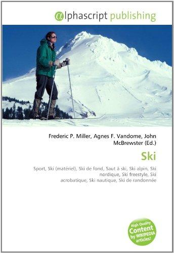 9786133765443: Ski: Sport, Ski (mat�riel), Ski de fond, Saut � ski, Ski alpin, Ski nordique, Ski freestyle, Ski acrobatique, Ski nautique, Ski de randonn�e
