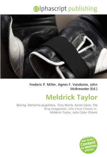 9786133770096: Meldrick Taylor: Boxing, Dementia pugilistica, Terry Norris, Aaron Davis, The Ring (magazine), Julio Cesar Chavez vs. Meldrick Taylor, Julio C�sar Ch�vez