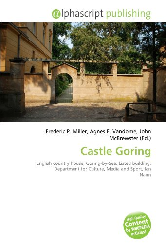 9786133782211: Castle Goring: English country house, Goring-by-Sea, Listed building, Department for Culture, Media and Sport, Ian Nairn