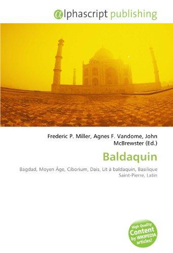 9786133786691: Baldaquin: Bagdad, Moyen Âge, Ciborium, Dais, Lit à baldaquin, Basilique Saint-Pierre, Latin