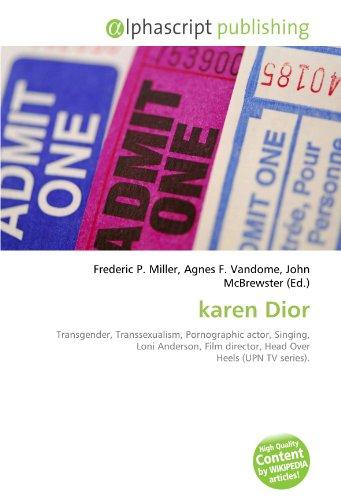9786133787087: karen Dior: Transgender, Transsexualism, Pornographic actor, Singing, Loni Anderson, Film director, Head Over Heels (UPN TV series).