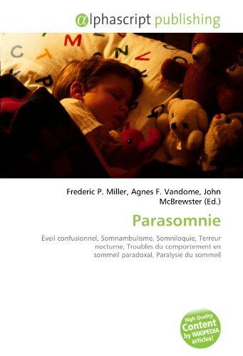 9786133791848: Parasomnie: Éveil confusionnel, Somnambulisme, Somniloquie, Terreur nocturne, Troubles du comportement en sommeil paradoxal, Paralysie du sommeil