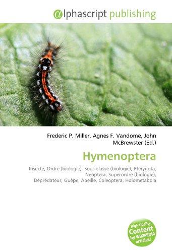 9786133799837: Hymenoptera: Insecte, Ordre (biologie), Sous-classe (biologie), Pterygota, Neoptera, Superordre (biologie), D�pr�dateur, Gu�pe, Abeille, Coleoptera, Holometabola