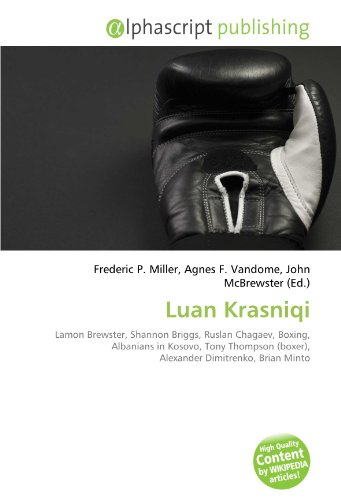 9786133804463: Luan Krasniqi: Lamon Brewster, Shannon Briggs, Ruslan Chagaev, Boxing, Albanians in Kosovo, Tony Thompson (boxer), Alexander Dimitrenko, Brian Minto