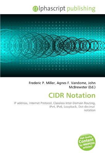 9786133806740: CIDR Notation: IP address, Internet Protocol, Classless Inter-Domain Routing, IPv4, IPv6, Loopback, Dot-decimal notation